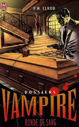 Elrod, P.N. Dossiers vampire, tome 3. Ronde de sang
