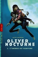 Emerson, Kevin. Oliver Nocturne, tome 1. L'ombre du vampire