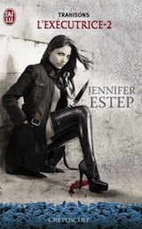Estep, Jennifer. L'executrice, tome 2. Trahisons