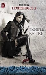Estep, Jennifer. L'executrice, tome 2. Trahisons
