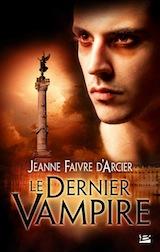Faivre d'Arcier, Jeanne. Trilogie en rouge, tome 3. Le dernier vampire