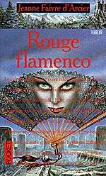 Faivre d'Arcier, Jeanne. Trilogie en rouge, tome 1. Rouge Flamenco