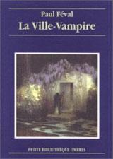Féval, Paul (Père). La Ville-Vampire