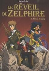 Friha, Karim. Le Réveil du Zelphire, tome 2. Prince de sang