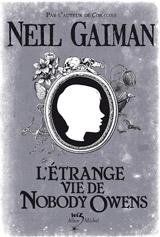 Gaiman, Neil. L'étrange vie de Nobody Owens
