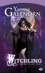 Galenorn, Yasmine. Les sœurs de la lune. Tome 1. Witchling