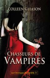 Gleason, Colleen. Chroniques des Gardella, tome 1. Chasseurs de vampires