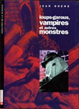 Goens, Jean. Loup-garous, vampires et autres monstres