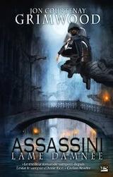 Courtenay Grimwood, Jon. Assassini, tome 1. Lame damnée