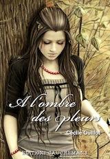 Guillot, Cécile. A l'ombre des pleurs