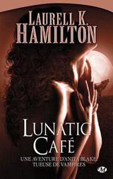 Hamilton, Laurell K. Lunatic café