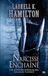 Hamilton, Laurell K. Narcisse enchaîné