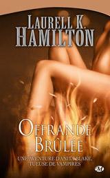 Hamilton, Laurell K. Offrande brûlée