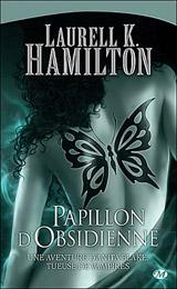 Hamilton, Laurell K. Papillon d'Obsidienne
