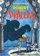 Cornette, Jean-Luc – Hanze, Christophe. Robert contre les monstres, tome 1. Robert contre Dracula