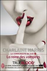 Harris, Charlaine. La Communauté du Sud. Tome 6. La reine des vampires