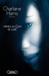 Collectif, dirigé par Charlaine Harris. Crimes au clair de lune