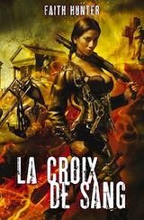 Hunter, Faith. Jane Yellowrock, tueuse de vampires, tome 2. La croix de sang