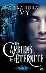 Ivy, Alexandra. Les gardiens de l'eternité, tome 1. Dante