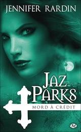 Rardin, Jennifer. Une aventure de Jaz Parks. Tome 3 : Mord à crédit