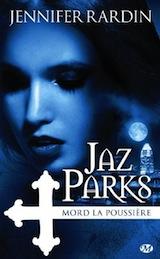 Rardin, Jennifer. Une aventure de Jaz Parks. Tome 2 : Jaz Parks mord la poussière