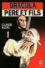 Klotz, Claude. Dracula père et fils.
