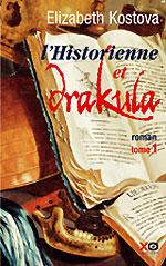 Kostova, Elisabeth. L'historienne et Drakula. Tome 1