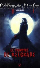 Kovasevic, Vuk. Les échappés de l'enfer, tome 1. Le vampire de Belgrade