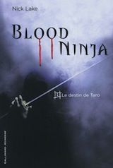 Lake, Nick. Blood Ninja, tome 1. Le destin de Taro