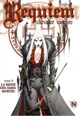 Mills, Pat – Ledroit, Olivier. Requiem chevalier vampire. Tome 8 : La reine des âmes mortes