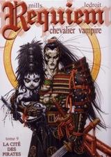 Mills, Pat – Ledroit, Olivier. Requiem chevalier vampire. Tome 9 : La cité des pirates