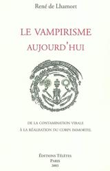 Lhamort, René de. Le vampirisme aujourd'hui
