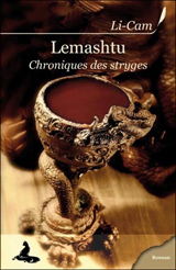 Li-Cam. Lemashtu, Chroniques des stryges