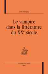 Marigny, Jean. Le vampire dans la littérature du XXe siecle