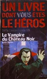 Martin, Keith. Défis fantastiques, tome 35. Le Vampire du château noir