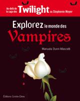 Dunn-Maschetti, Manuela. Explorer le monde des vampires : Par-delà la saga Twilight