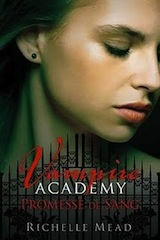 Mead, Richelle. Vampire Academy, tome 4 : Promesse de sang