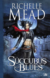 Mead, Richelle. Succubus Blues