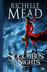 Mead, Richelle. Succubus Nights