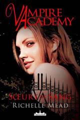 Mead, Richelle. Vampire Academy, tome 1 : Soeurs de sang