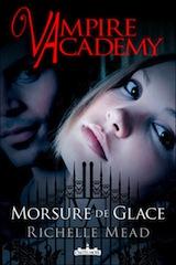 Mead, Richelle. Vampire Academy, tome 2 : Morsure de glace