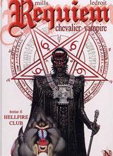 Mills, Pat – Ledroit, Olivier. Requiem chevalier vampire. Tome 6 : Hellfire Club