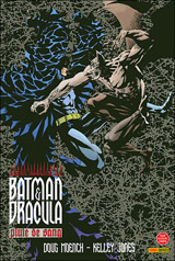 Moench, Doug – Jones, Kelley. Batman et Dracula : pluie de sang