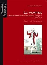 Montaclair, Florent. Le vampire dans la littérature romantique française 1820-1868