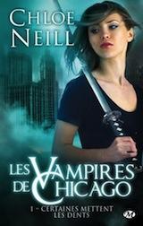 Neil, Chloé. Les vampires de Chicago, tome 1. Certaines mettent les dents
