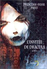 Pauly, Françoise-Sylvie. L'invitée de Dracula