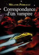 Perrault, Mélanie. Correspondance d'un vampire