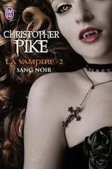 Pike, Christopher. La vampire, tome 2. Sang Noir