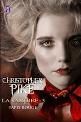 Pike, Christopher. La vampire, tome 3. Tapis rouge