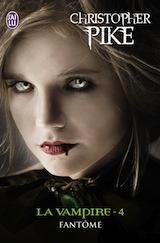 Pike, Christopher. La vampire, tome 4. Fantôme